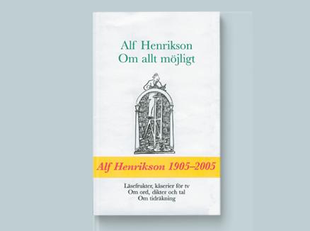 Alf Henriksons om allt möjligt